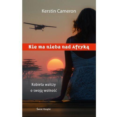 Nie ma nieba nad Afryką - Wysyłka od 3,99 - porównuj ceny z wysyłką, Cameron Kerstin