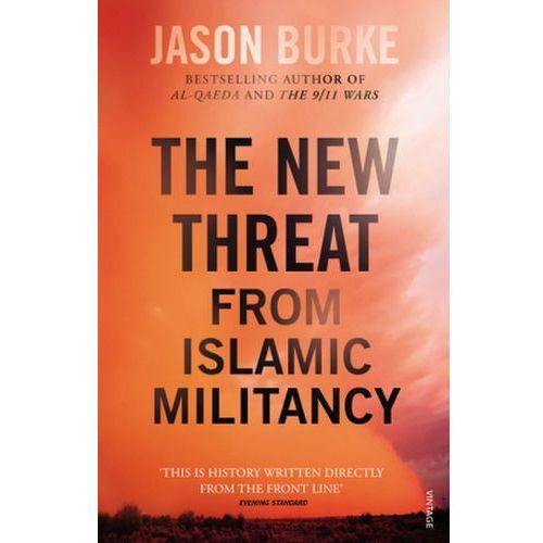 The New Threat From Islamic Militancy, Burke, Jason
