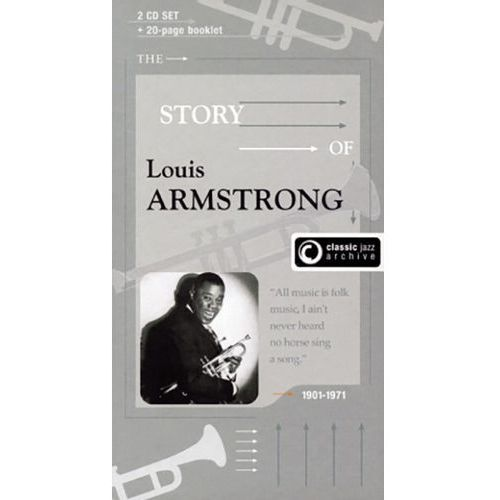 Armstrong, Louis - Classic Jazz Archive - Story Of Louis Armstrong (st.louis Blues / Swing That Music), 221988