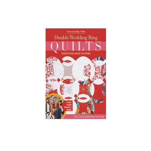 Double Wedding Ring Quilts - Traditions Made Modern (9781617450266)