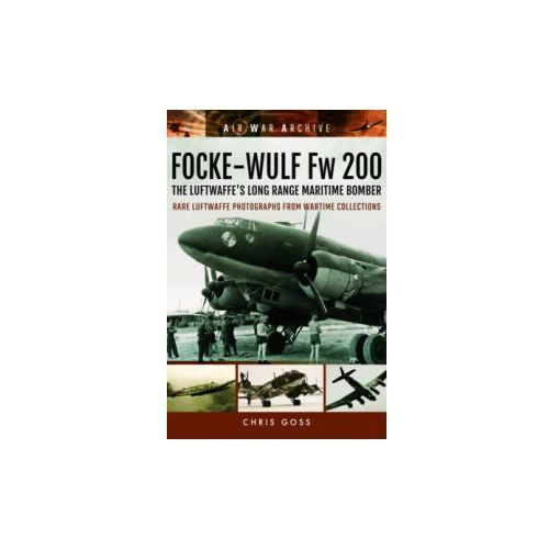 Focke-Wulf Fw 200 the Luftwaffe's Long Range Maritime Bomber (9781848324879)