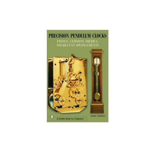 Precision Pendulum Clocks: France, Germany, America and Recent Advancements