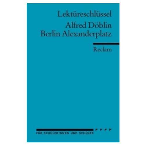 Lektüreschlüssel Alfred Döblin 'Berlin Alexanderplatz' (9783150153178)