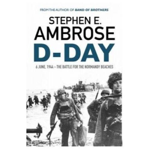 Stephen E. Ambrose - D-Day