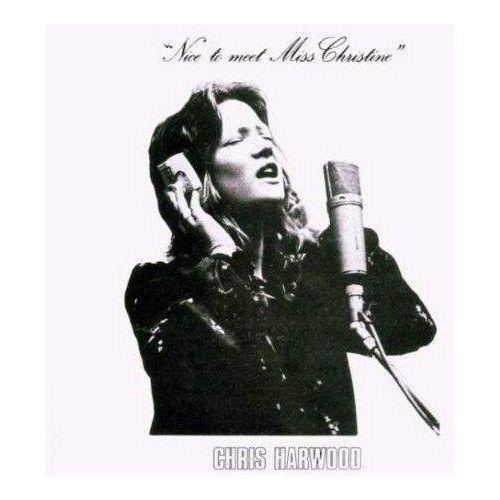 Nice To Meet Miss Christine - Harwood, Chris (Płyta CD)