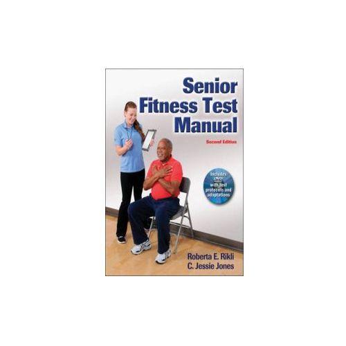 Senior Fitness Test Manual, C. Jessie Jones