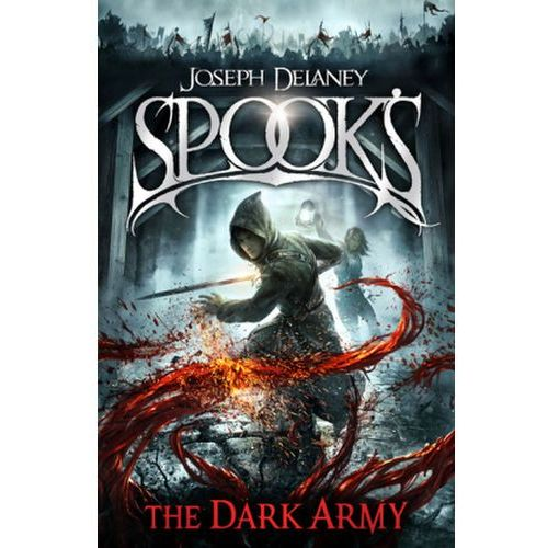 The Starblade Chronicles - Spook's: The Dark Army, Delaney, Joseph