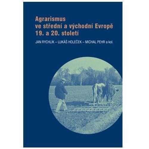 Agrarismus ve střední a východní Evropě 19. a 20. století Eva Doležalová (9788087782507)