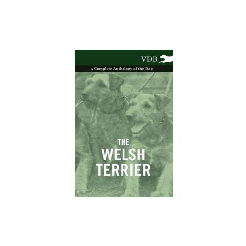 Welsh Terrier - A Complete Anthology of the Dog (9781445528014)