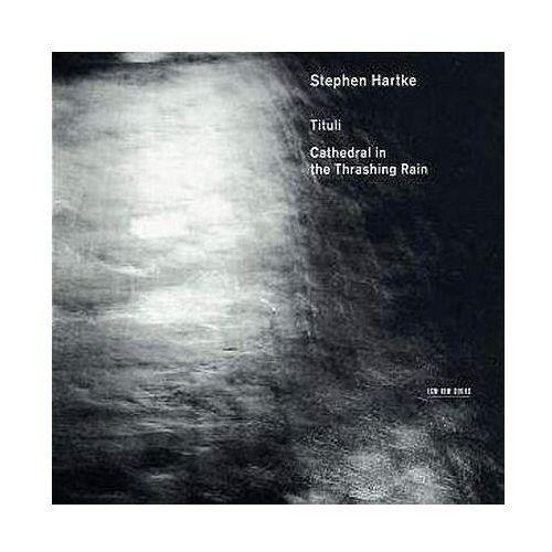Tituli:cathedral in thrashing rain - stephen hartke (płyta cd) marki Universal music / ecm