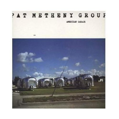 AMERICAN GARAGE 180G LP - Pat Metheny Group (Płyta winylowa), 2749654