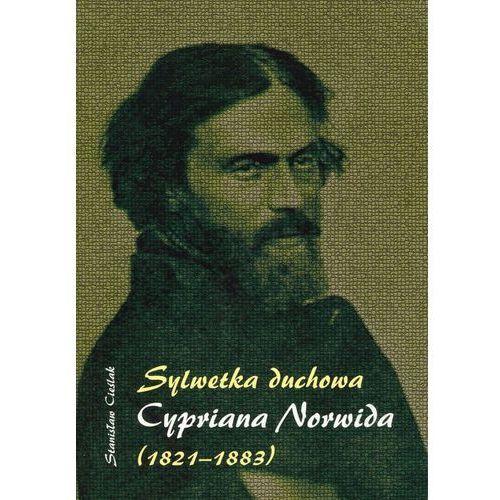 Sylwetka duchowa Cypriana Norwida (1821-1883) (2013)