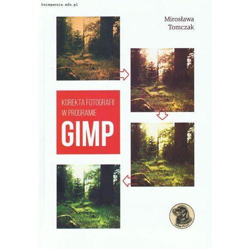 Korekta fotografii w programie GIMP, Tomczak Mirosław