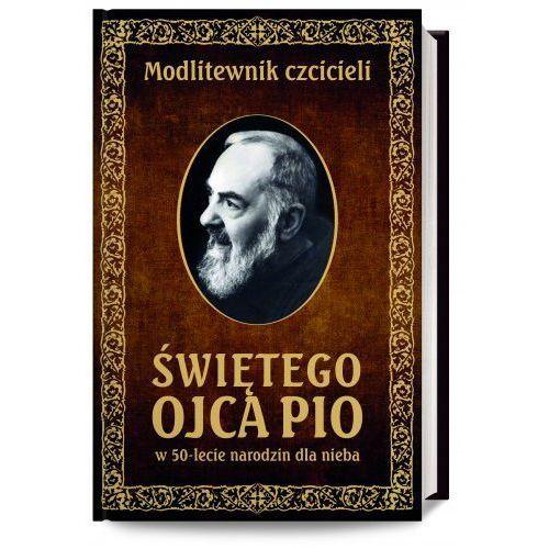 Modlitewnik czcicieli św Ojca Pio w 50-lecie narodzin dla nieba