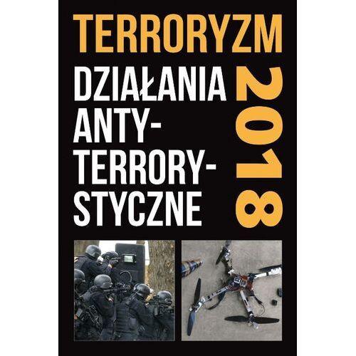 Terroryzm Działania antyterrorystyczne. Perspektywy, wydarzenia - książka