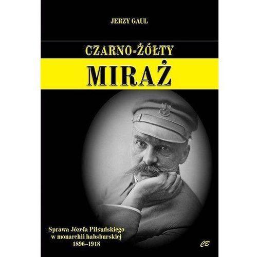 Czarno- żółty miraż. Sprawa Józefa Piłsudskiego..., oprawa miękka