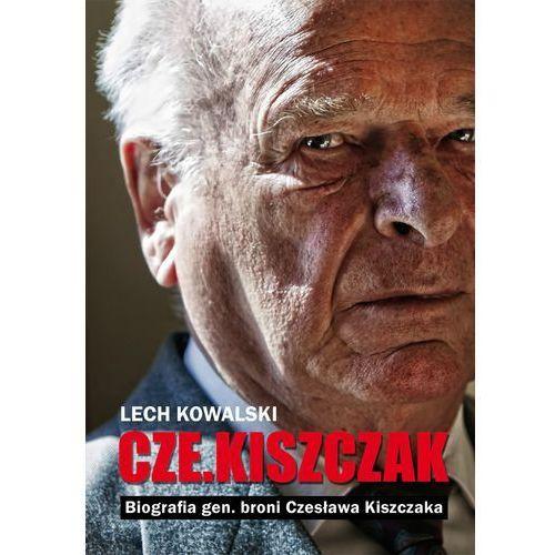 """""""Cze.Kiszczak"""". Biografia gen. broni Czesława Kiszczaka, oprawa miękka"""
