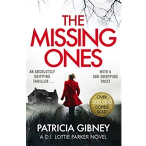 Missing Ones: An absolutely gripping thriller with a jaw-dropping twist (9780751572186)