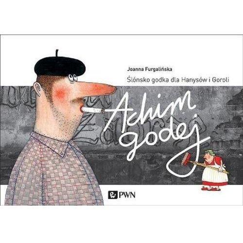 Achim Godej. Ślónsko godka dla Hanysów i Goroli - Dostępne od: 2014-11-20 (9788301180171)
