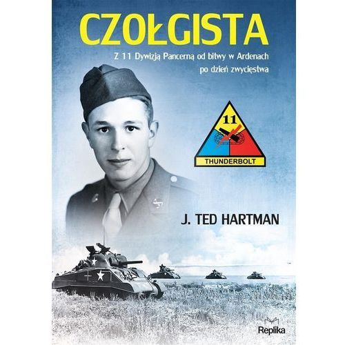 Czołgista. Z 11 Dywizją Pancerną od bitwy... (9788376746173)