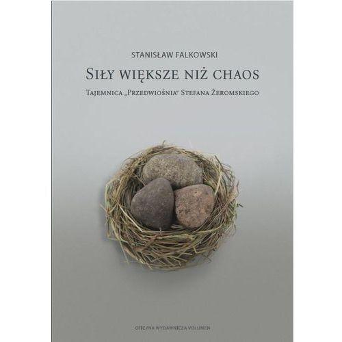Siły większe niż chaos. [Falkowski Stanisław], Volumen Oficyna Wydawnicza