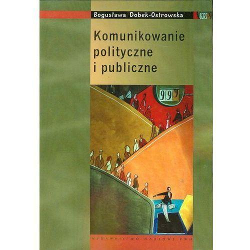 Komunikowanie polityczne i publiczne (9788301150006)