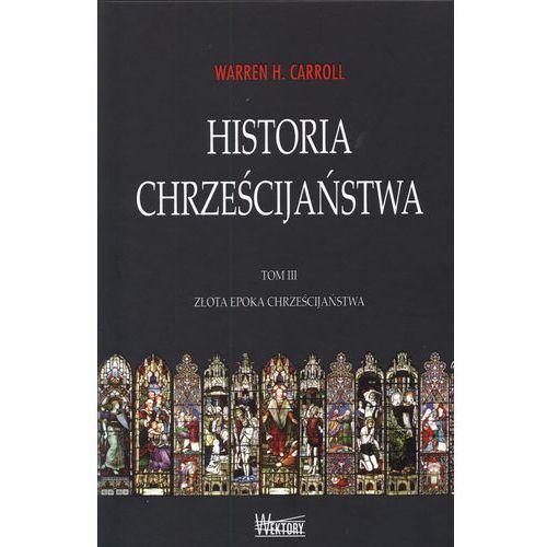 Historia chrześcijaństwa tom 3. Złota epoka chrześcijaństwa, oprawa twarda