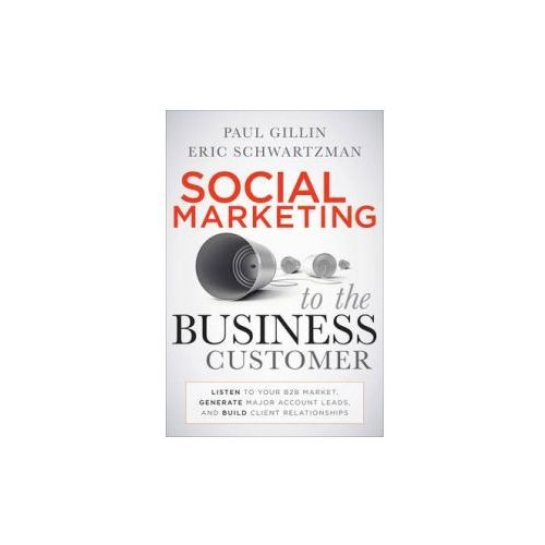 Social Marketing to the Business Customer (9780470639337)
