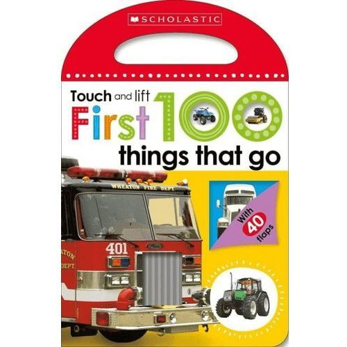 Touch and Lift First 100 Things That Go (9780545903431)