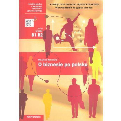 O biznesie po polsku Poziom średni B1 B2 (9788324222988)