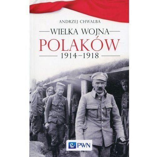 Wielka wojna Polaków 1914-1918, Andrzej Chwalba