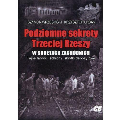 Podziemne sekrety Trzeciej Rzeszy w Sudetach Zach., oprawa broszurowa