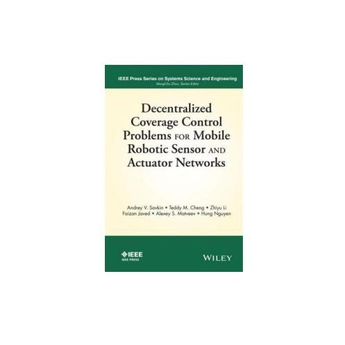Decentralized Coverage Control Problems For Mobile Robotic Sensor and Actuator Networks (9781119025221)