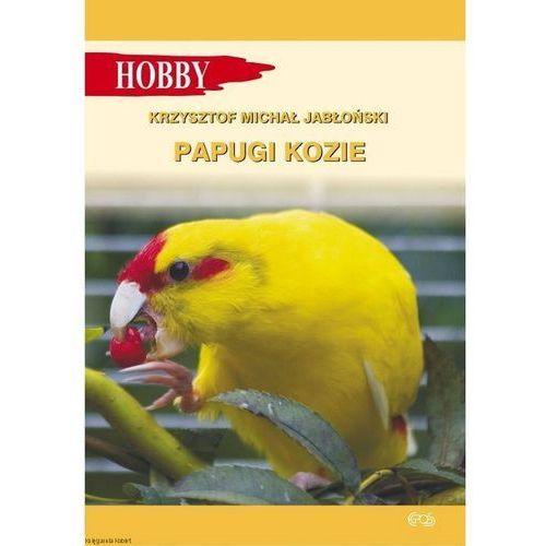 """Książka """"Papugi kozie"""" wyd. Egros 1 szt. (9788389986214)"""