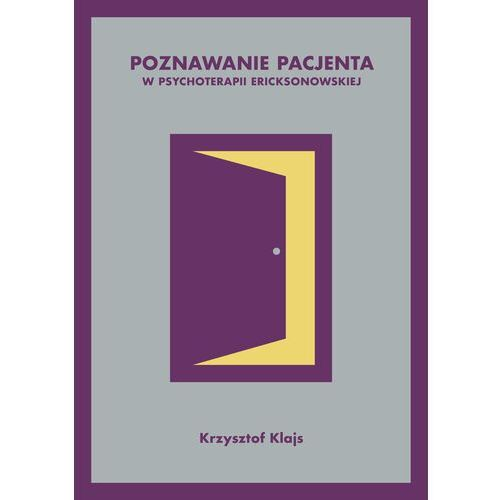Poznawanie pacjenta w psychoterapii ericksonowskiej - Krzysztof Klajs - ebook