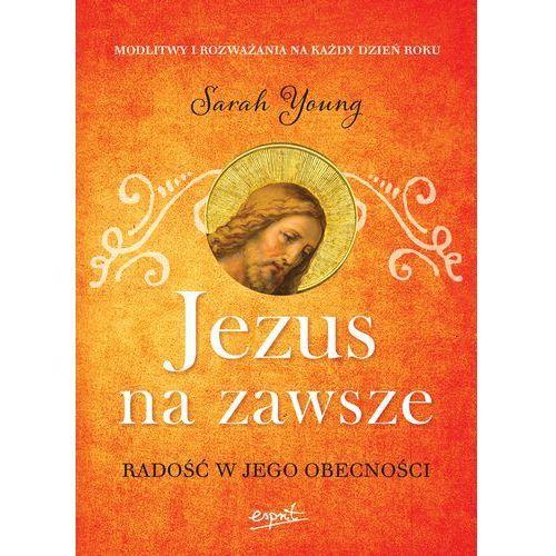 Jezus na zawsze. radość w jego obecności - marki Sarah young