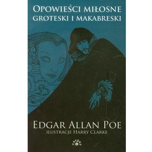 Opowieści miłosne groteski i makabreski tom 1, Poe Edgar Allan