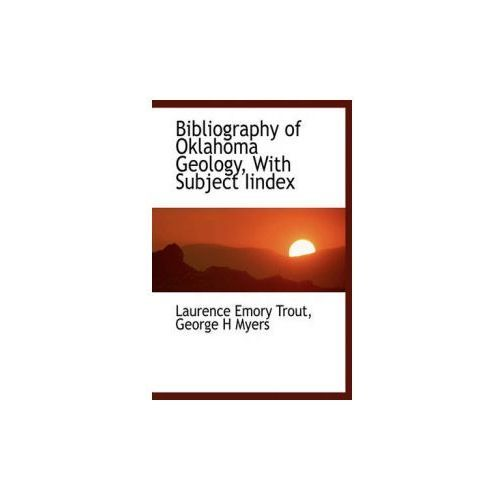 Bibliography of Oklahoma Geology, with Subject Iindex