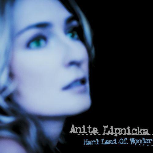 Anita Lipnicka - Hard Land Of Wonder (Digipack) (5099945785528)