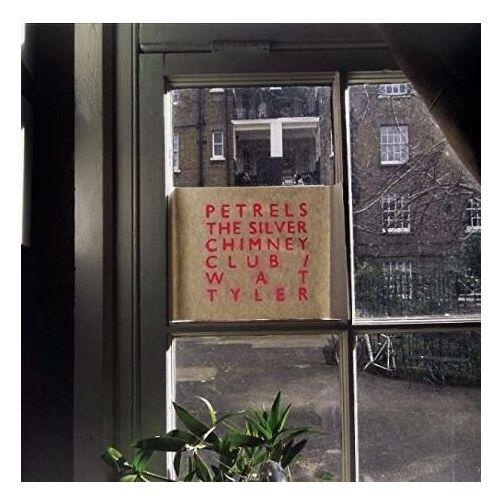 Petrels - Silver Chimney Club / Wat Tyler, The
