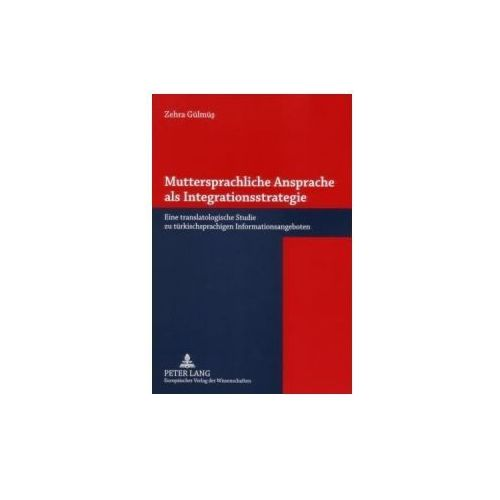 Muttersprachliche Ansprache als Integrationsstrategie (9783631563281)