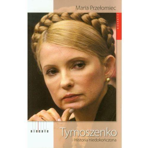 Tymoszenko Historia niedokończona (9788393588503)