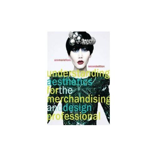 Understanding Aesthetics for the Merchandising and Design Professional (9781563678097)