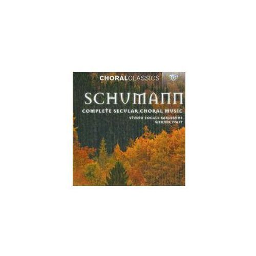 Schumann: Complete Secular Choral Music - Wyprzedaż do 90%, 94383