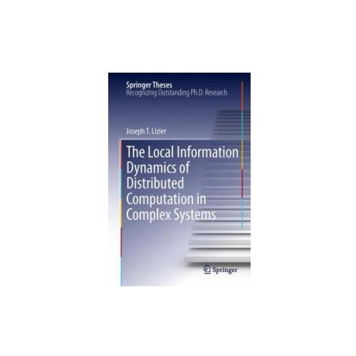 Local Information Dynamics of Distributed Computation in Complex Systems