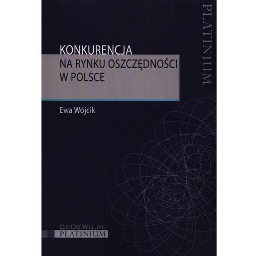 Konkurencja na rynku oszczędności w Polsce, Ewa Wójcik