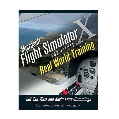 Microsoft Flight Simulator X For Pilots Van West, Jeff