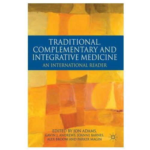 Traditional, Complementary and Integrative Medicine (9780230232655)