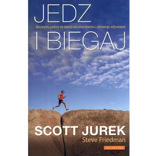 Jedz i biegaj /op.mk./, Scott Jurek, Steve Friedman