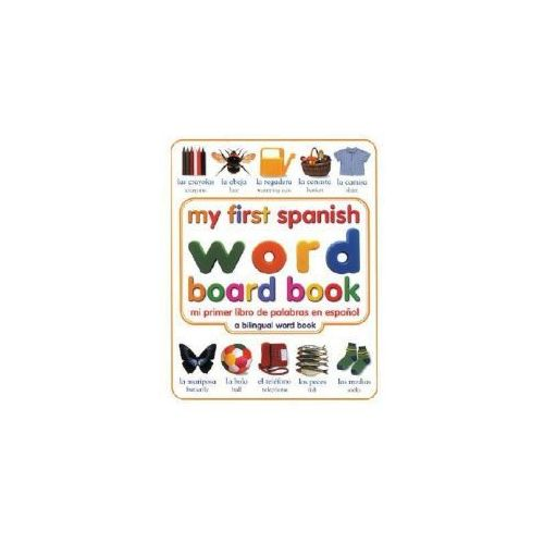 My First Spanish Word Board Book/Mi Primer Libro De Palabras En Espanol (9780789485939)